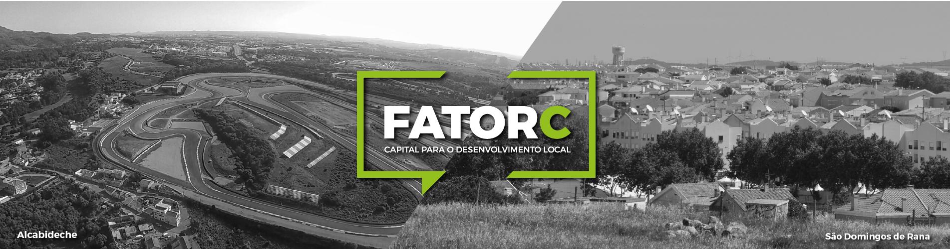 FatorC - Capital para o desenvolvimento local alcabideche e são domingos de rana
